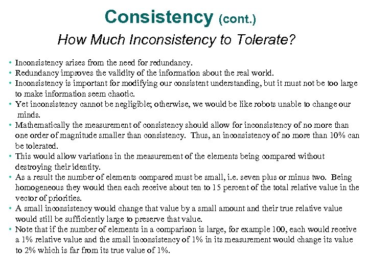Consistency (cont. ) How Much Inconsistency to Tolerate? • Inconsistency arises from the need