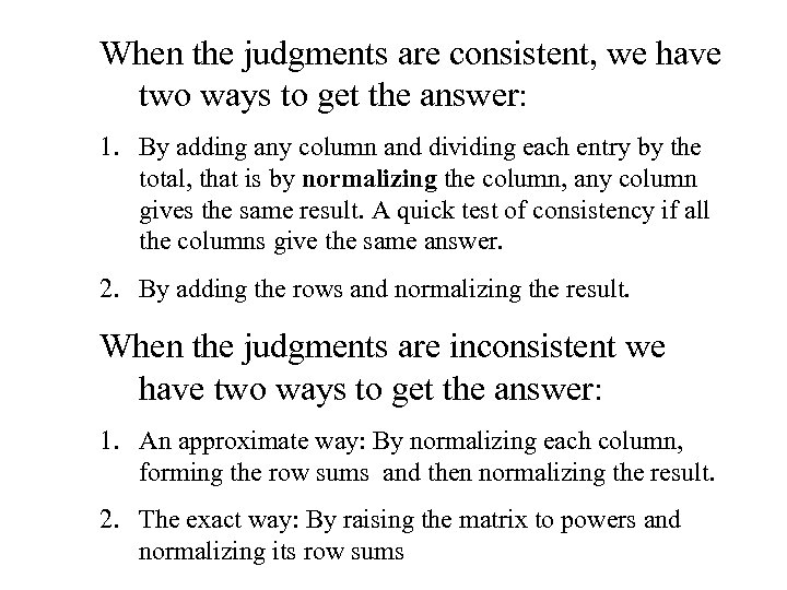 When the judgments are consistent, we have two ways to get the answer: 1.