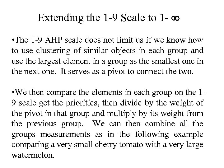 Extending the 1 -9 Scale to 1 - • The 1 -9 AHP scale