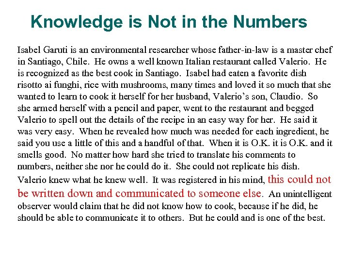 Knowledge is Not in the Numbers Isabel Garuti is an environmental researcher whose father-in-law
