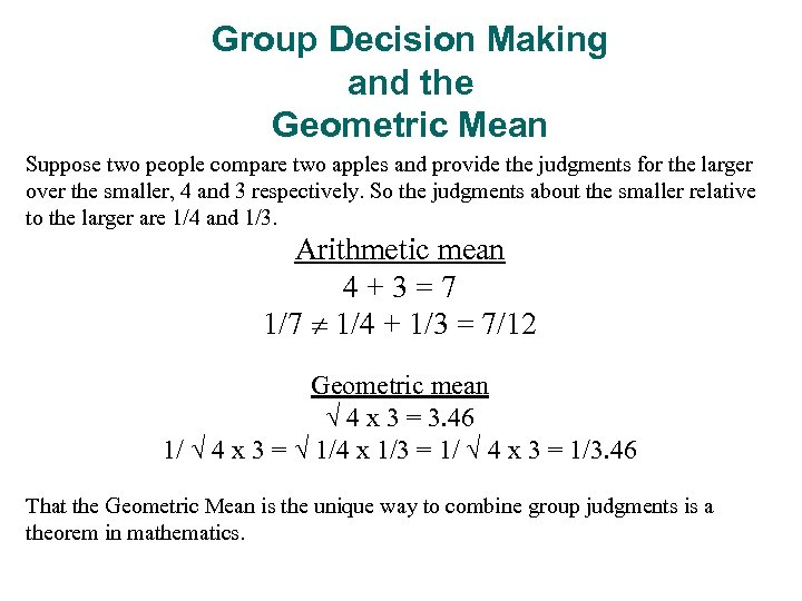 Group Decision Making and the Geometric Mean Suppose two people compare two apples and