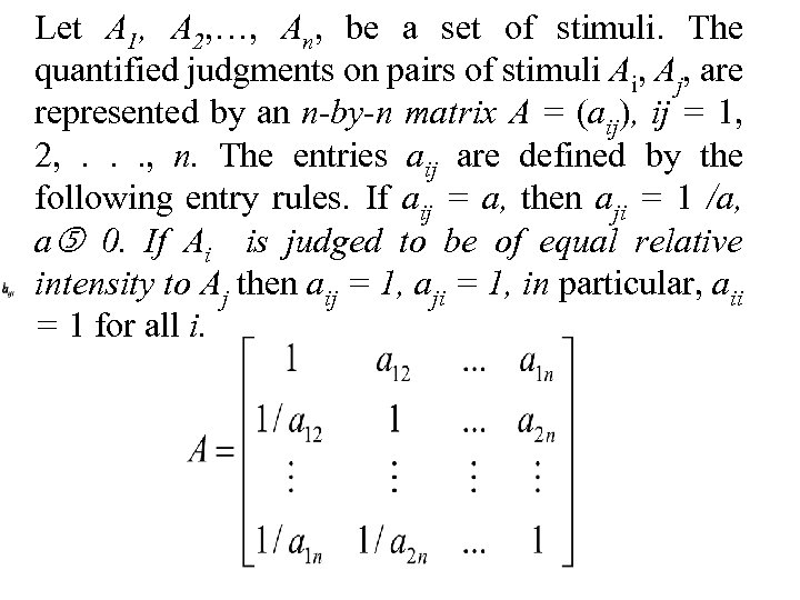 Let A 1, A 2, …, An, be a set of stimuli. The quantified