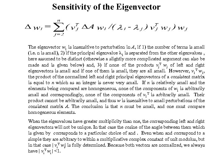 Sensitivity of the Eigenvector The eigenvector w 1 is insensitive to perturbation in A,