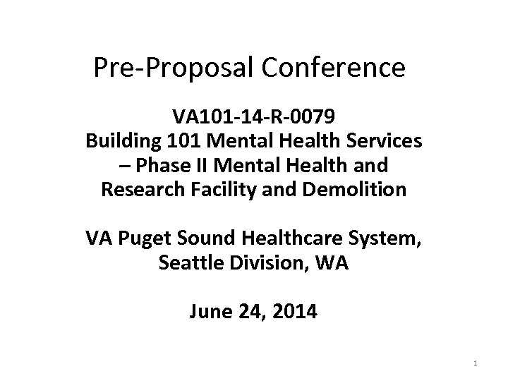 Pre-Proposal Conference VA 101 -14 -R-0079 Building 101 Mental Health Services – Phase II