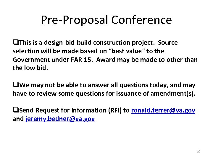 Pre-Proposal Conference q. This is a design-bid-build construction project. Source selection will be made