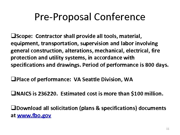 Pre-Proposal Conference q. Scope: Contractor shall provide all tools, material, equipment, transportation, supervision and