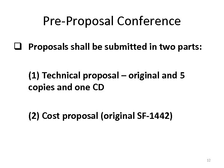 Pre-Proposal Conference q Proposals shall be submitted in two parts: (1) Technical proposal –