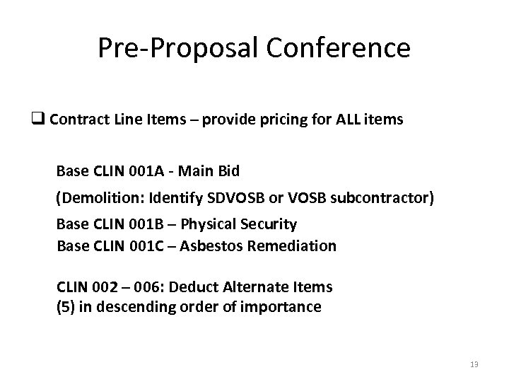 Pre-Proposal Conference q Contract Line Items – provide pricing for ALL items Base CLIN