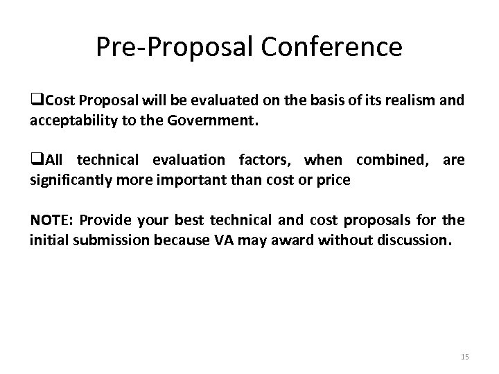 Pre-Proposal Conference q. Cost Proposal will be evaluated on the basis of its realism