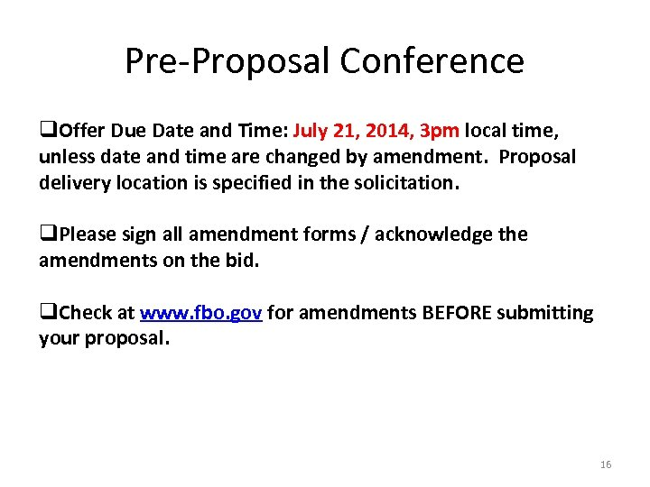 Pre-Proposal Conference q. Offer Due Date and Time: July 21, 2014, 3 pm local