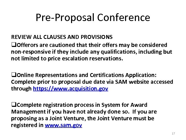 Pre-Proposal Conference REVIEW ALL CLAUSES AND PROVISIONS q. Offerors are cautioned that their offers