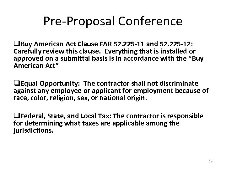 Pre-Proposal Conference q. Buy American Act Clause FAR 52. 225 -11 and 52. 225
