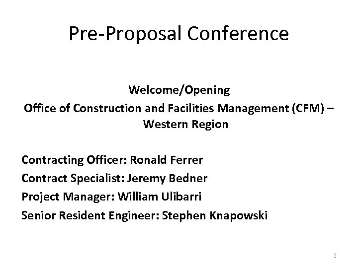 Pre-Proposal Conference Welcome/Opening Office of Construction and Facilities Management (CFM) – Western Region Contracting