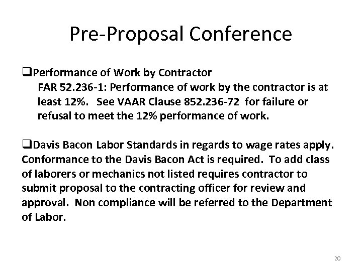 Pre-Proposal Conference q. Performance of Work by Contractor FAR 52. 236 -1: Performance of