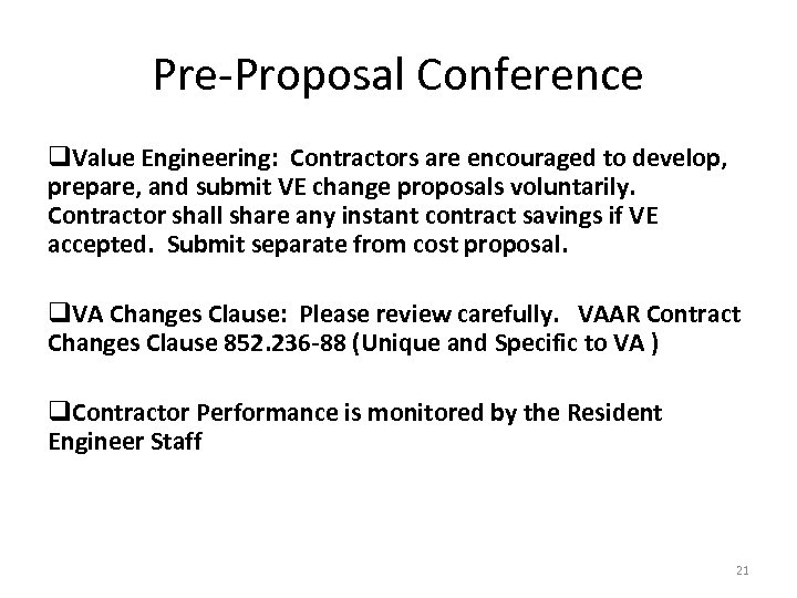 Pre-Proposal Conference q. Value Engineering: Contractors are encouraged to develop, prepare, and submit VE