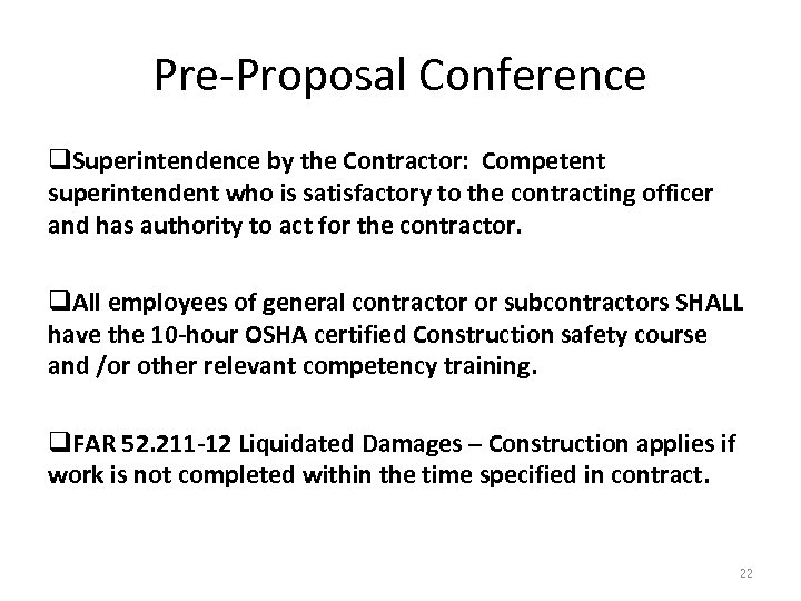 Pre-Proposal Conference q. Superintendence by the Contractor: Competent superintendent who is satisfactory to the