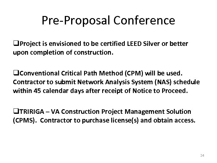 Pre-Proposal Conference q. Project is envisioned to be certified LEED Silver or better upon