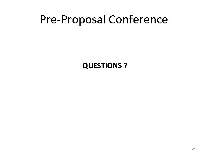 Pre-Proposal Conference QUESTIONS ? 25