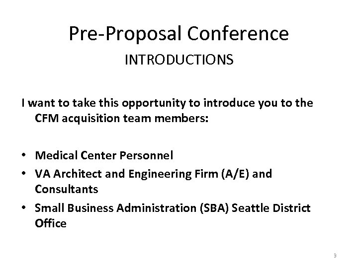 Pre-Proposal Conference INTRODUCTIONS I want to take this opportunity to introduce you to the