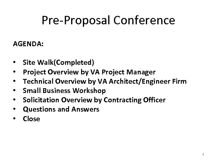 Pre-Proposal Conference AGENDA: • • Site Walk(Completed) Project Overview by VA Project Manager Technical