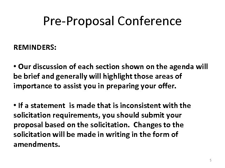 Pre-Proposal Conference REMINDERS: • Our discussion of each section shown on the agenda will