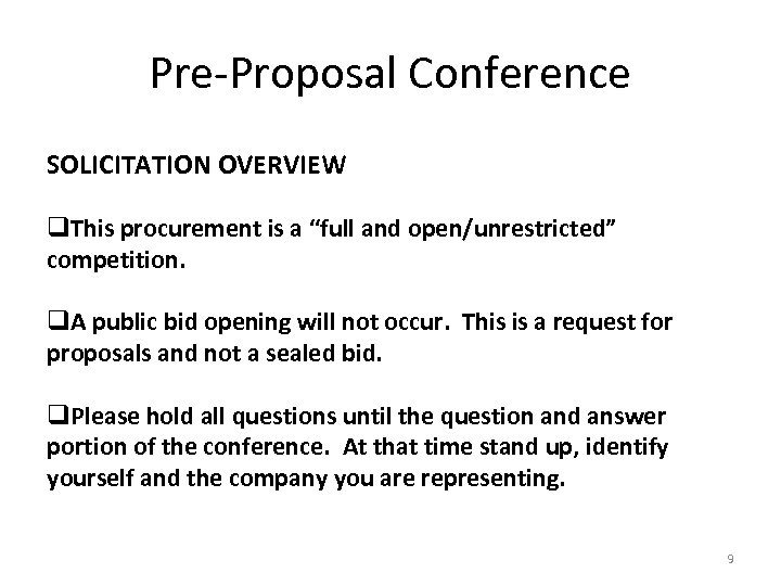 "Pre-Proposal Conference SOLICITATION OVERVIEW q. This procurement is a ""full and open/unrestricted"" competition. q."