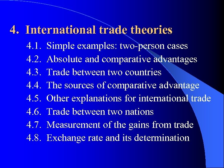 4. International trade theories 4. 1. 4. 2. 4. 3. 4. 4. 4. 5.