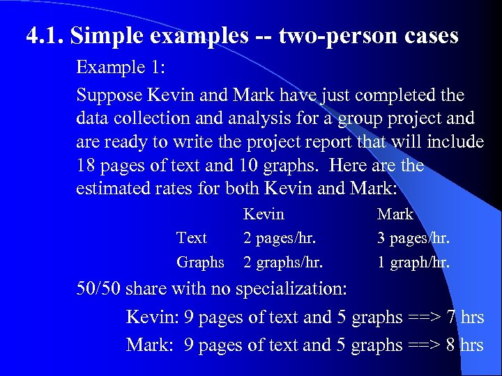 4. 1. Simple examples -- two-person cases Example 1: Suppose Kevin and Mark have
