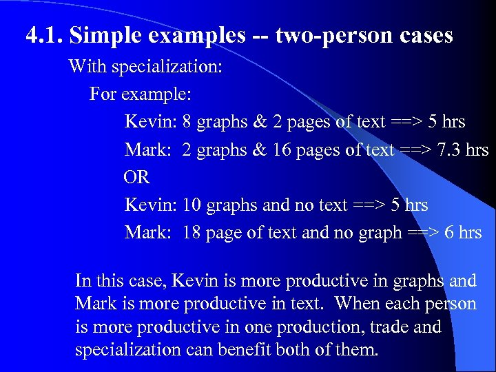 4. 1. Simple examples -- two-person cases With specialization: For example: Kevin: 8 graphs