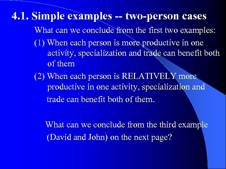 4. 1. Simple examples -- two-person cases What can we conclude from the first