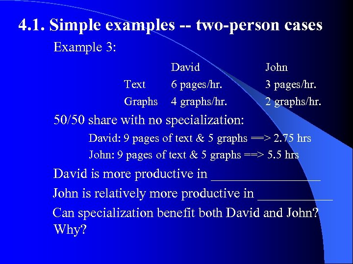 4. 1. Simple examples -- two-person cases Example 3: Text Graphs David 6 pages/hr.