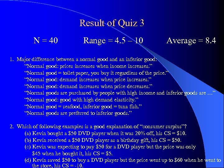 Result of Quiz 3 N = 40 Range = 4. 5 – 10 Average