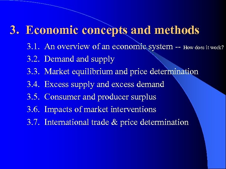 3. Economic concepts and methods 3. 1. 3. 2. 3. 3. 3. 4. 3.