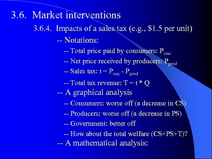 3. 6. Market interventions 3. 6. 4. Impacts of a sales tax (e. g.