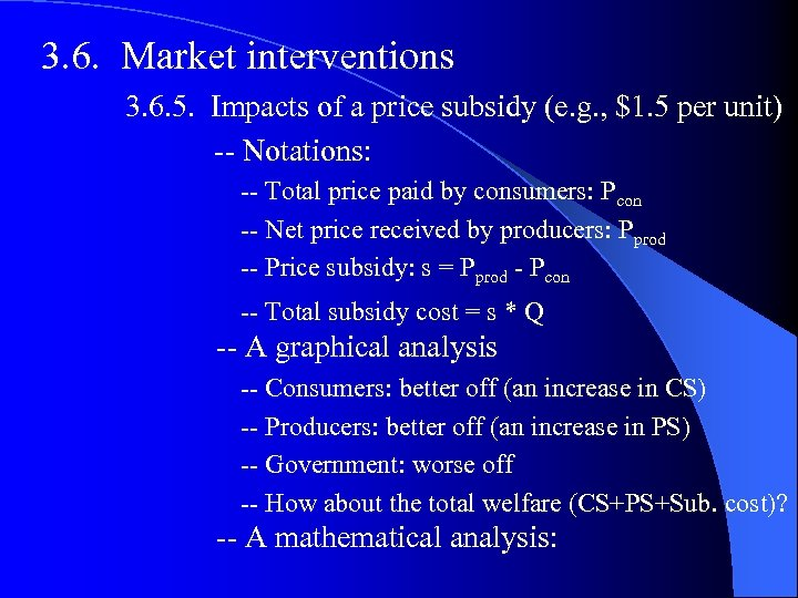 3. 6. Market interventions 3. 6. 5. Impacts of a price subsidy (e. g.