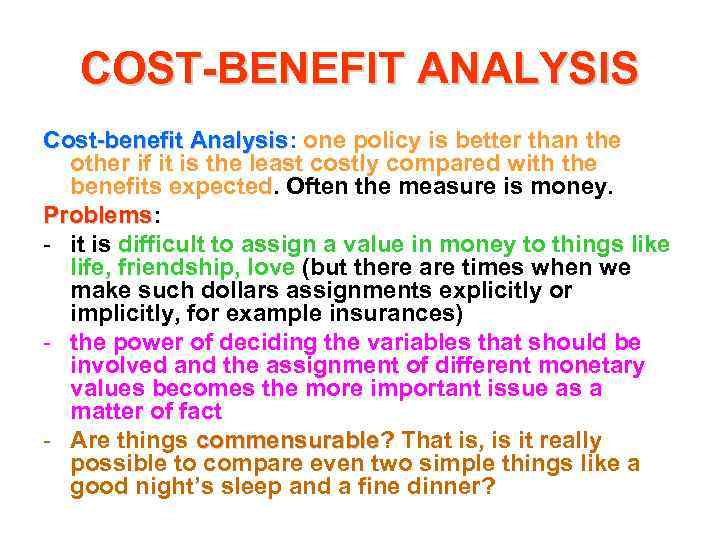 COST-BENEFIT ANALYSIS Cost-benefit Analysis: one policy is better than the Analysis other if it