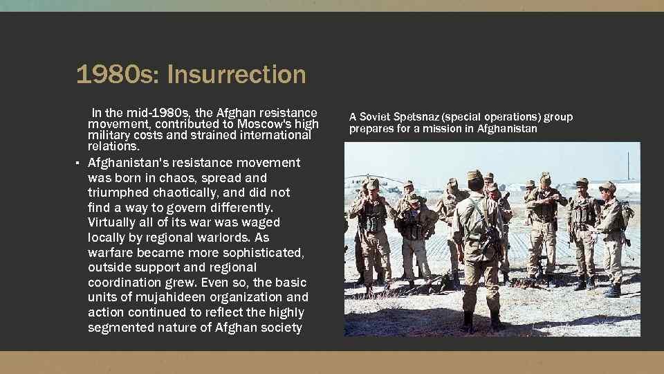Soviet war in Afghanistan 1979 -1989 The