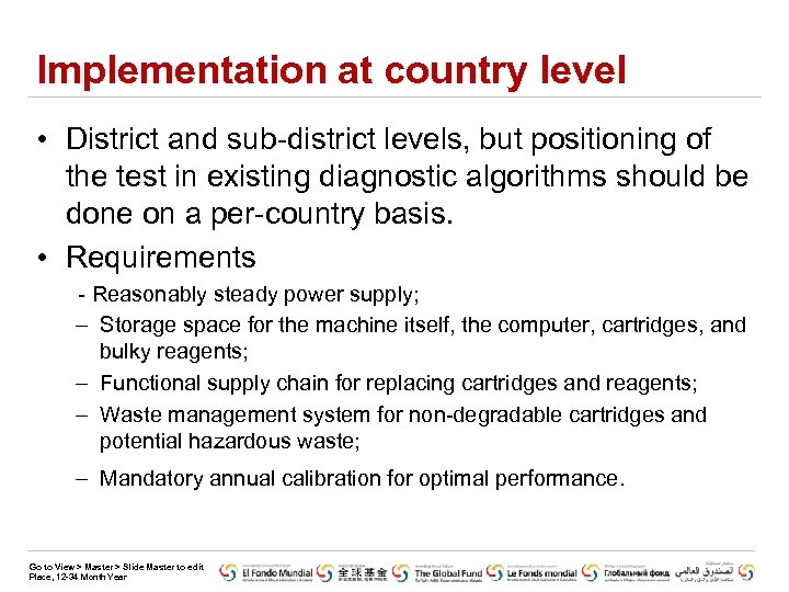 Implementation at country level • District and sub-district levels, but positioning of the test