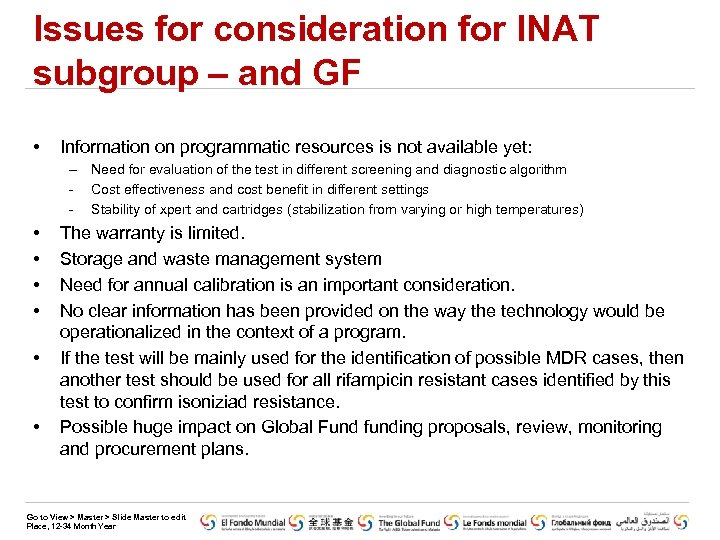 Issues for consideration for INAT subgroup – and GF • Information on programmatic resources