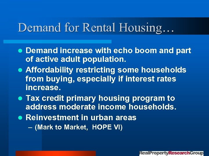 Demand for Rental Housing… Demand increase with echo boom and part of active adult