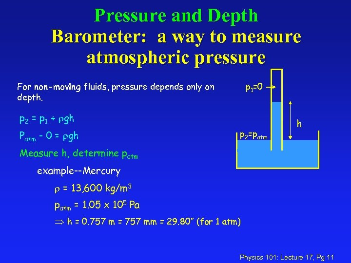 Pressure and Depth Barometer: a way to measure atmospheric pressure For non-moving fluids, pressure