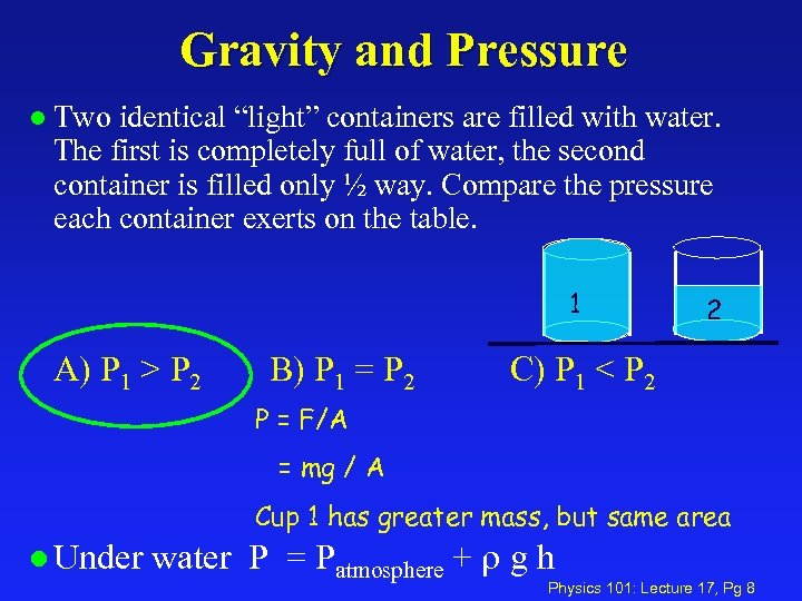 "Gravity and Pressure l Two identical ""light"" containers are filled with water. The first"