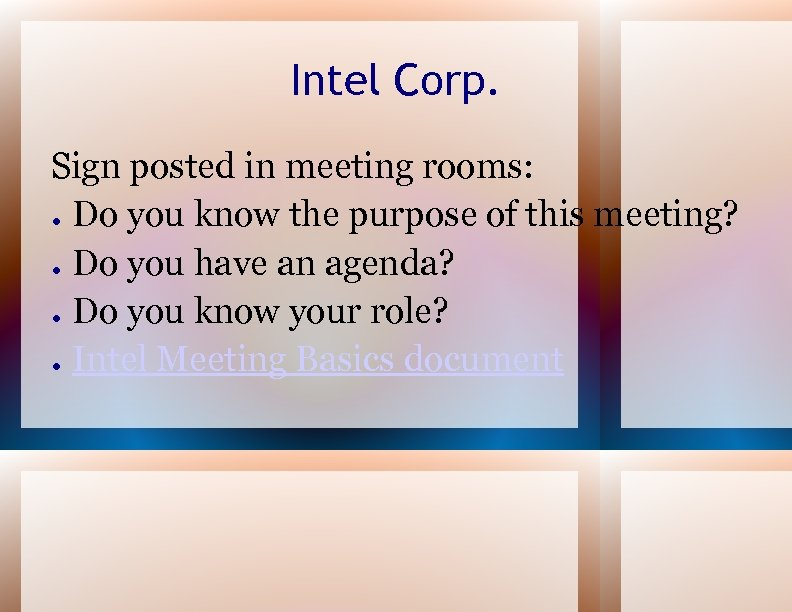 Intel Corp. Sign posted in meeting rooms: ● Do you know the purpose of
