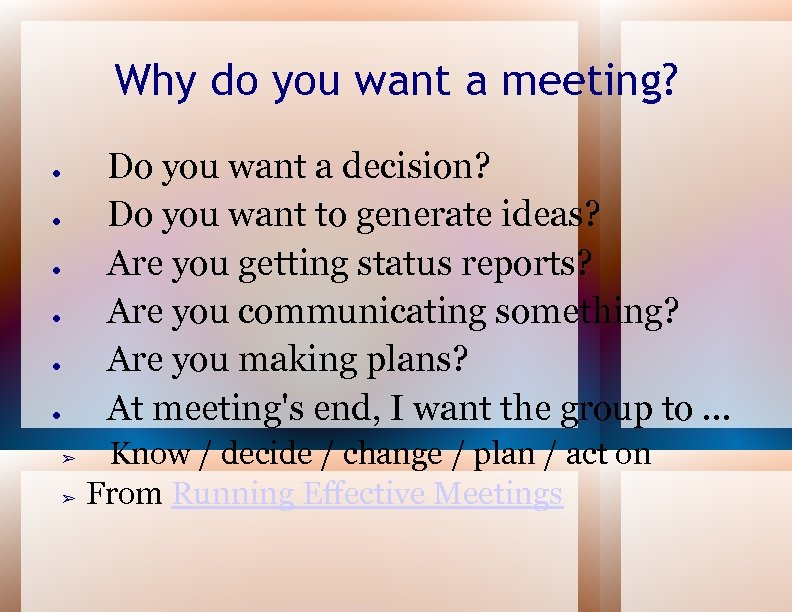 Why do you want a meeting? Do you want a decision? Do you want