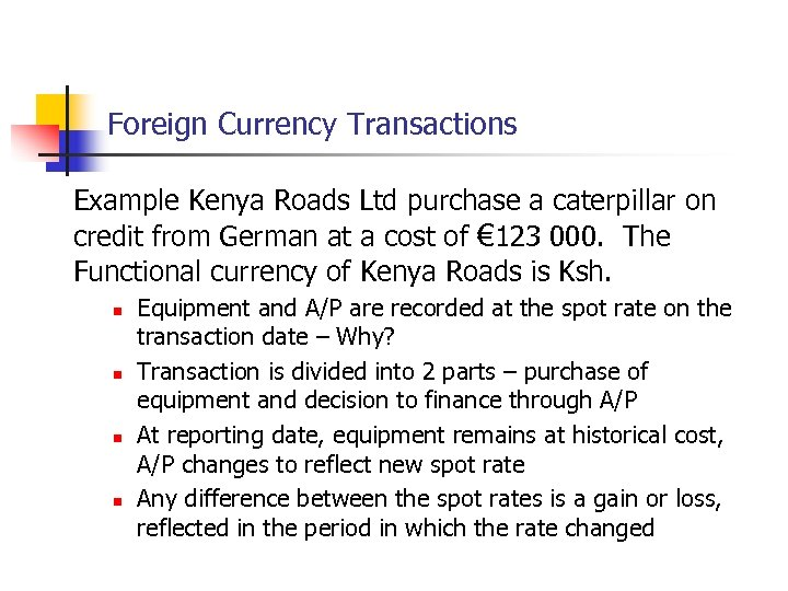 Foreign Currency Transactions Example Kenya Roads Ltd purchase a caterpillar on credit from German