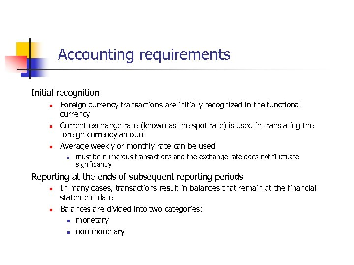 Accounting requirements Initial recognition n Foreign currency transactions are initially recognized in the functional