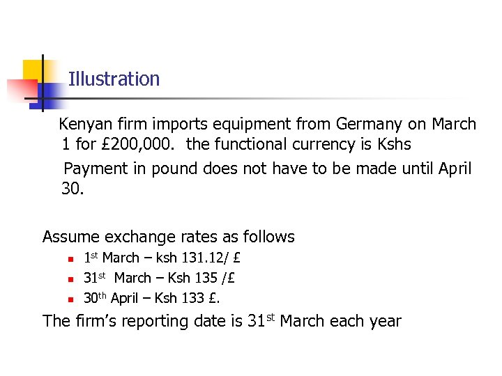 Illustration Kenyan firm imports equipment from Germany on March 1 for £ 200, 000.