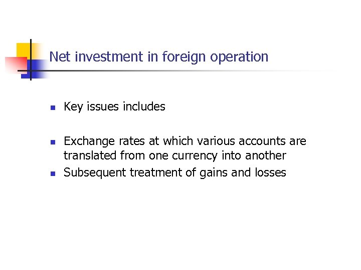 Net investment in foreign operation n Key issues includes Exchange rates at which various
