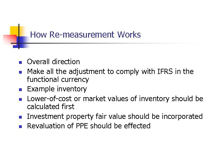 How Re-measurement Works n n n Overall direction Make all the adjustment to comply
