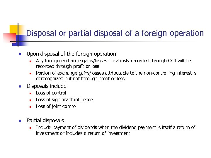 Disposal or partial disposal of a foreign operation n Upon disposal of the foreign